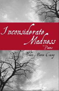 INCONSIDERATE MADNESS by Helen Marie Casey, winner of the 2005 Black River Chapbook Competition